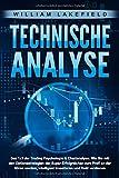 TECHNISCHE ANALYSE - Das 1x1 der Trading Psychologie & Chartanalyse: Wie Sie mit den Optionsstrategien der Super…