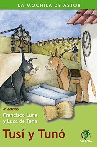 Tusí y Tunó (La mochila de Astor. Serie verde) por Francisco Luna Luca de Tena