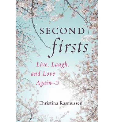 [(Second Firsts: Live, Laugh, and Love Again)] [Author: Christina Rasmussen] published on (November, 2013)