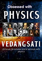 Obsessed with Physics: 23 hours, 56 minutes and 4 seconds with physics (English Edition)