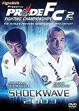 Pride Fighting Championships - Shockwave 2003 [DVD] [UK Import]