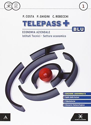 Telepass +. Ediz. blu aggiornata. Per gli Ist. tecnici e professionali. Con e-book. Con espansione online: 1