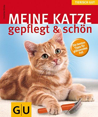 Katze gepflegt & schön, Meine (GU Tierisch gut)