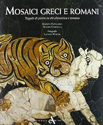 Mosaici greci e romani. Tappeti di pietra in età ellenistica e romana