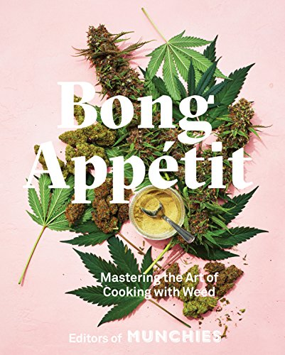 Bong Appétit: Mastering the Art of Cooking with Weed (Kuchen Editor)