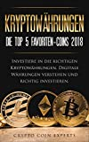 Kryptowährungen : Die Top 5 Favoriten-Coins 2018 Investiere in die richtigen Kryptowährungen. Digitale Währungen verstehen und richtig investieren.