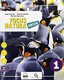 Focus natura green. Ediz. curricolare. Per la Scuola media. Con e-book. Con espansione online. Con Libro: Educazione ambientale e sviluppo sostenibile. Con DVD-ROM: 1