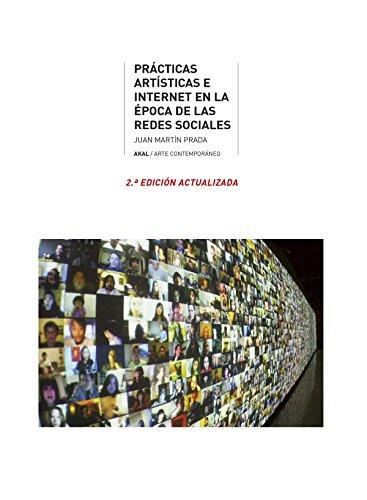 Prácticas artísticas e Internet en la época de la redes sociales por Juan Martín Prada