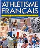 Les Exploits de l'athlétisme français 2000
