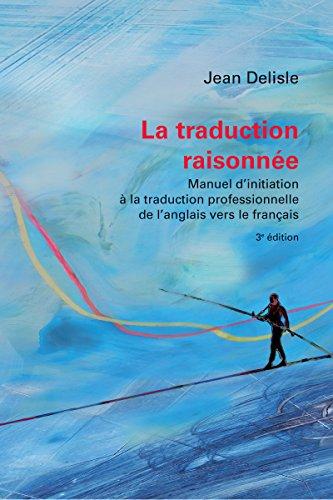 La Traduction Raisonnee. Manuel d'Initiation a la Traduction Prof