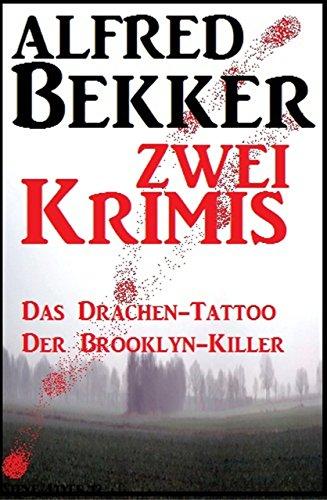 Zwei Alfred Bekker Krimis - Das Drachen-Tattoo/ Der Brooklyn-Killer