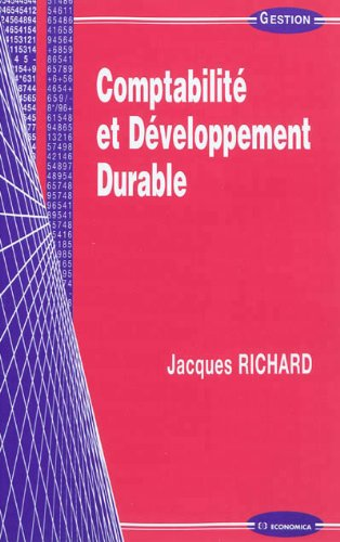 Comptabilite et Developpement Durable par RICHARD Jacques