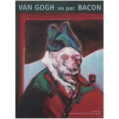 Francis Bacon avec Van Gogh