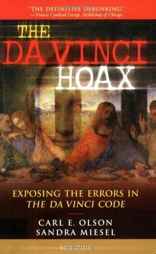 The Da Vinci Hoax: Exposing the Errors in the Da Vinci Code by Carl E. Olson (2004-09-30)