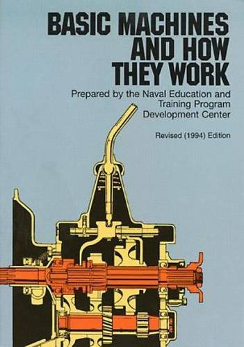 Basic Machines and How They Work por United States Bureau of Naval Personnel