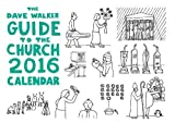 The Dave Walker Guide to the Church 2016 Calendar