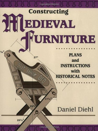Constructing Medieval Furniture: Plans and Instructions with Historical Notes (Master Craftsmen)