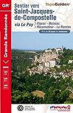 Sentier vers Saint-Jacques-de-Compostelle : Figeac - Moissac / Rocamadour - La Romieu: Topo-guide de Grande Randonnée