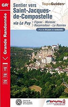 Sentier vers Saint-Jacques-de-Compostelle : Figeac - Moissac / Rocamadour - La Romieu: Topo-guide de Grande Randonnée (e-topo®) von [Fédération française de la randonnée pédestre]