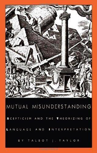 mutual-misunderstanding-scepticism-and-the-theorizing-of-language-and-interpretation-post-contempora