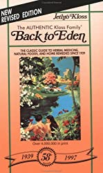 Back to Eden: A Human Interest Story of Health and Restoration to Be Found in Herb, Root, and Bark