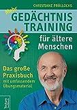 Mehr Gedächtnistraining für ältere Menschen: Das große Praxisbuch mit umfangreichem Übungsmaterial