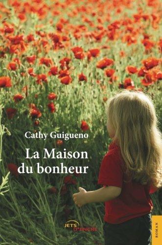 La Maison du bonheur par Cathy Guigueno
