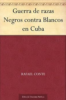 Guerra de razas Negros contra Blancos en Cuba de [Campany, José M.]