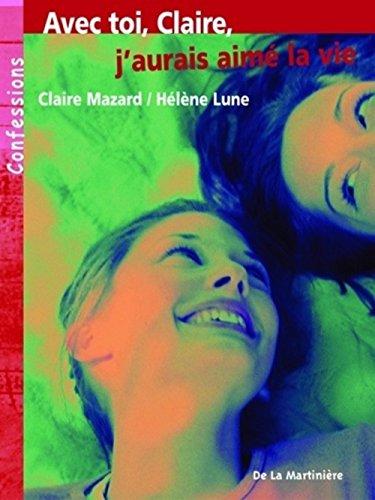 Avec toi, Claire, j'aurais aimé la vie