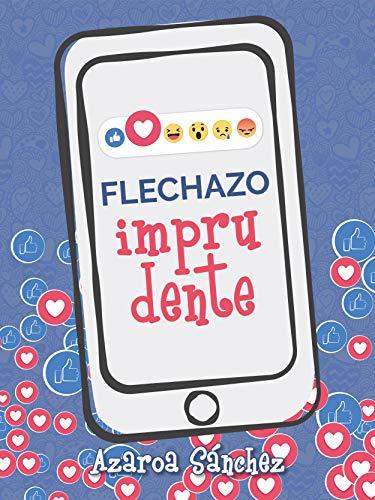 Flechazo imprudente (Amor virtual nº 2) de Azaroa Sánchez