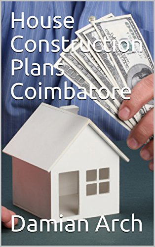 House Construction Plans Coimbatore (English Edition) por Damian Arch