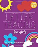 Best Books For Kids Age 3s - Letter Tracing For Girls: Letter Tracing Book, Practice Review