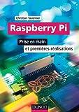Raspberry Pi : Prise en main et premières réalisations (EEA) (French Edition)