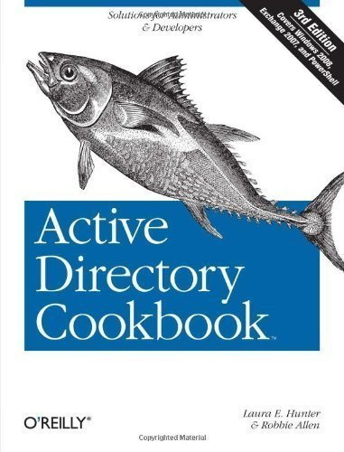 Active Directory Cookbook, 3rd Edition 3rd (third) Edition by Hunter, Laura E., Allen, Robbie published by O'Reilly Media (2008)