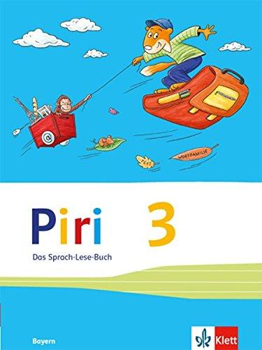 Piri Das Sprach-Lese-Buch / Ausgabe für Bayern: Piri Das Sprach-Lese-Buch / Schülerbuch 3. Schuljahr: Ausgabe für Bayern