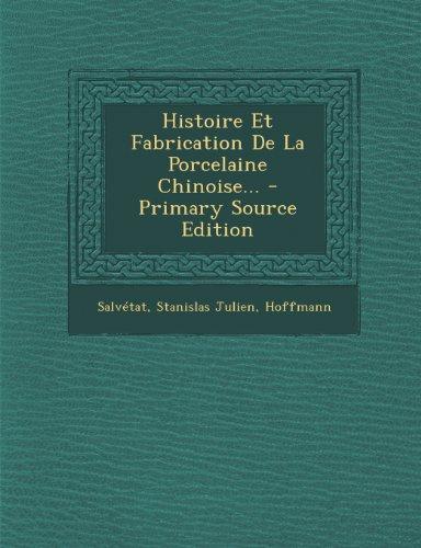 Histoire Et Fabrication de La Porcelaine Chinoise. par Stanislas Julien