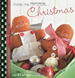 Make Me I'm Yours... Christmas: Over 20 Fun Festive Projects by Mandy Shaw (Contributor), Barri Sue Gaudet (Contributor), Helen Philipps (Contributor), (22-Sep-2010) Hardcover