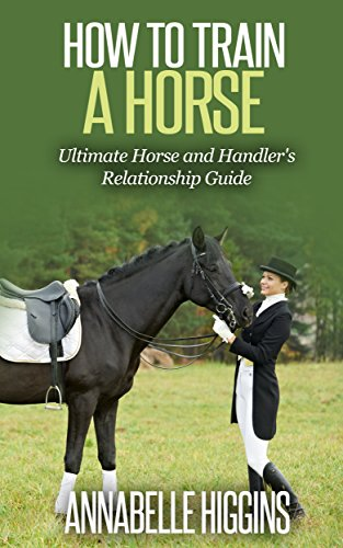 How to Train a Horse: (Free Gift eBook Inside!) The Beginners Ultimate Horse and Handler's Relationship Guide (Physical Horse Training, Behavioral Horse Training) (English Edition) por Annabelle Higgins