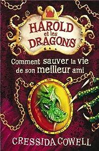 """Afficher """"Harold et les dragons n° 9 Comment sauver la vie de son meilleur ami"""""""