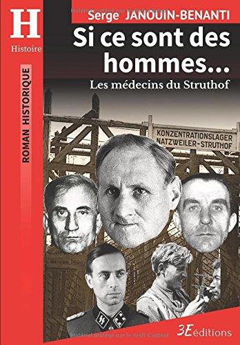 Si ce sont des hommes...: Les médecins du Struthof