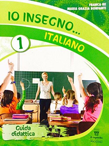 Io insegno...italiano. Per la Scuola elementare