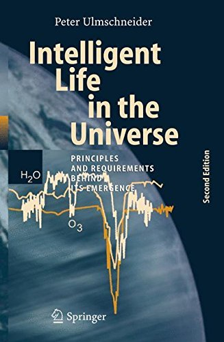 Intelligent Life in the Universe: Principles and Requirements Behind Its Emergence (Advances in Astrobiology and Biogeophysics) (English Edition)