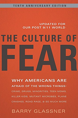 Culture of Fear by Barry Glassner (7-Jan-2010) Paperback