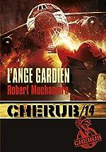 Cherub, Tome 14 - L'ange gardien de Robert Muchamore