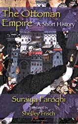 The Ottoman Empire: A Short History (Contemporary Issues in the Mid)