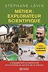 Métier : explorateur scientifique par Lévin