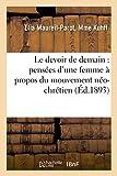 Telecharger Livres Le devoir de demain pensees d une femme a propos du mouvement neo chretien (PDF,EPUB,MOBI) gratuits en Francaise