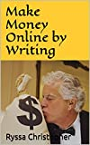 Make Money Writing Online: Work from Home (Make Money Online Book 2)