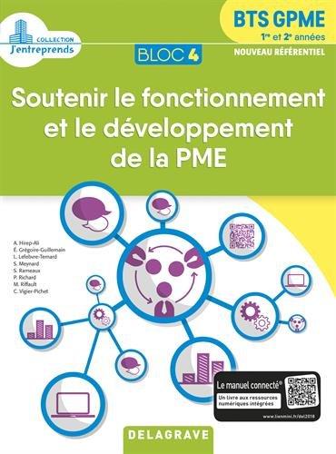 Soutenir le fonctionnement et le développement de la PME Bloc 4 BTS GPME 1re et 2e années par Collectif