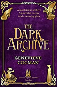 The Dark Archive (The Invisible Library series) (English Edition)